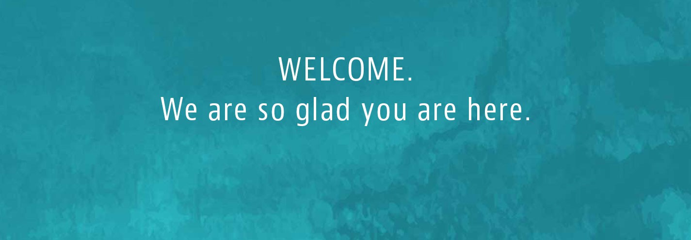 Welcome. Excited You Are Here