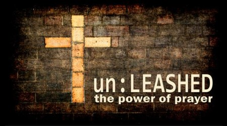 un:LEASHED – The Power of Prayer